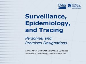Surveillance Epidemiology and Tracing Personnel and Premises Designations