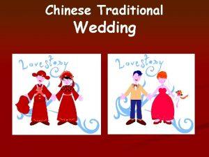 Chinese Traditional Wedding Chinese Traditional Wedding Summary Chinese
