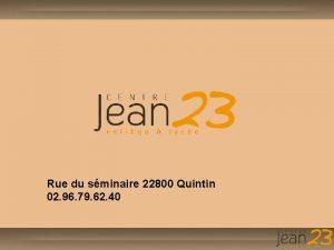 Rue du sminaire 22800 Quintin 02 96 79