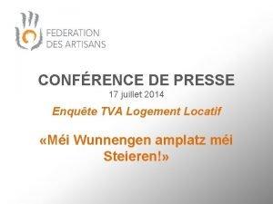 CONFRENCE DE PRESSE 17 juillet 2014 Enqute TVA