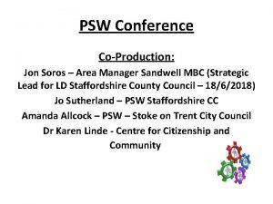 PSW Conference CoProduction Jon Soros Area Manager Sandwell