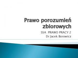 Prawo porozumie zbiorowych SSA PRAWO PRACY 2 Dr