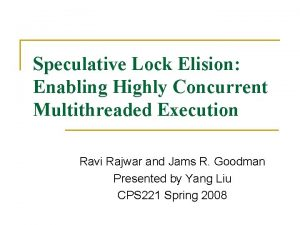 Speculative Lock Elision Enabling Highly Concurrent Multithreaded Execution