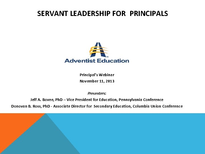 SERVANT LEADERSHIP FOR PRINCIPALS Principals Webinar November 11