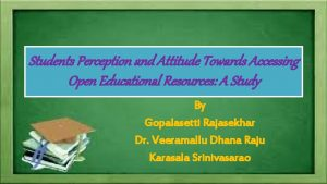 Students Perception and Attitude Towards Accessing Open Educational