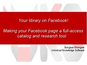 Your library on Facebook Making your Facebook page