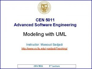CEN 5011 Advanced Software Engineering Modeling with UML