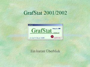 Graf Stat 20012002 Ein kurzer berblick 1 Graf