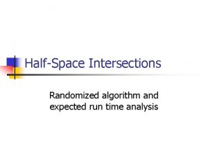 HalfSpace Intersections Randomized algorithm and expected run time