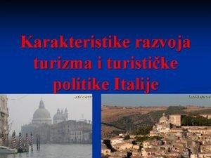 Karakteristike razvoja turizma i turistike politike Italije Karakteristike