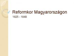 Reformkor Magyarorszgon 1825 1848 Elzmnyek Napleoni hbork vge