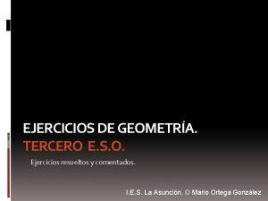 EJERCICIOS DE GEOMETRA TERCERO E S O Ejercicios