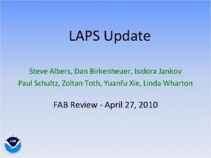 LAPS Update Steve Albers Dan Birkenheuer Isidora Jankov