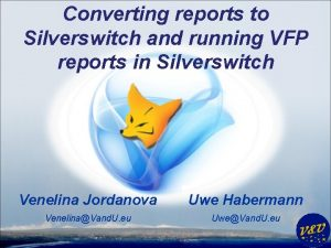 Converting reports to Silverswitch and running VFP reports