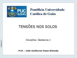 Pontifcia Universidade Catlica de Gois Geotecnia I TENSES