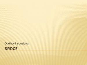 Obhov soustava SRDCE SRDCE clov skupina stedn koly