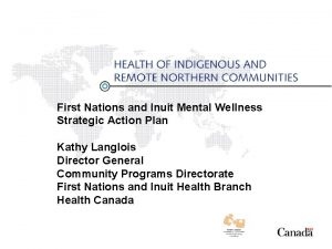 First Nations and Inuit Mental Wellness Strategic Action