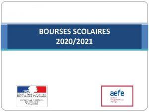 BOURSES SCOLAIRES 20202021 Ordre du jour Quelques chiffres