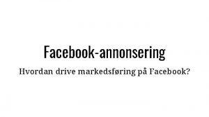 Facebookannonsering Hvordan drive markedsfring p Facebook Boosting versus