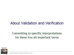 About Validation and Verification Committing to specific interpretations