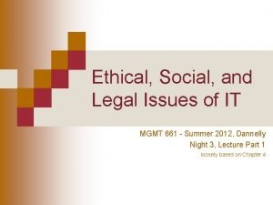 Ethical Social and Legal Issues of IT MGMT