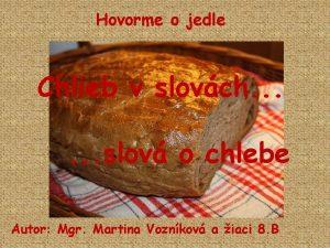 Hovorme o jedle Chlieb v slovch slov o