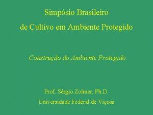 Simpsio Brasileiro de Cultivo em Ambiente Protegido Construo