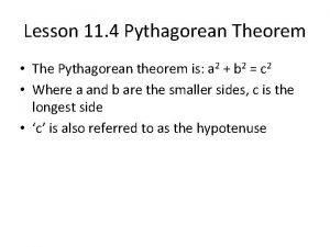 Lesson 11 4 Pythagorean Theorem The Pythagorean theorem