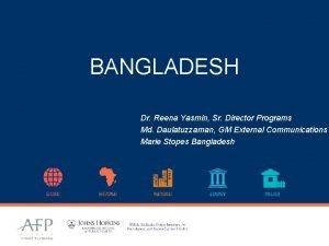 BANGLADESH Dr Reena Yasmin Sr Director Programs Md