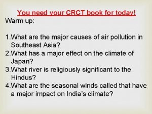 You need your CRCT book for today Warm