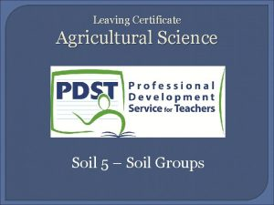 Leaving Certificate Agricultural Science Soil 5 Soil Groups