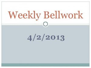 Weekly Bellwork 422013 Monday TAPE the rubric on