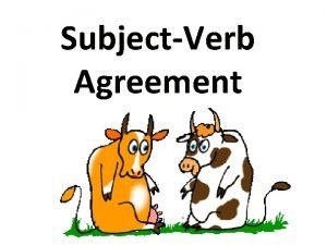 SubjectVerb Agreement WALT 1 To recapitulate what subjects