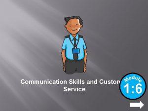 Communication Skills and Customer Service 1 6 NEXT