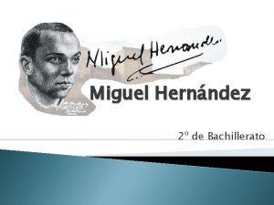 Miguel Hernndez 2 de Bachillerato Contexto histrico poltico
