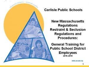 Carlisle Public Schools New Massachusetts Regulations Restraint Seclusion