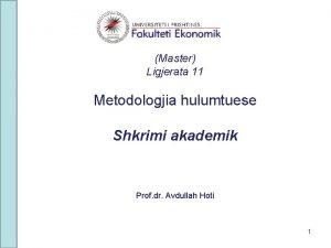 Master Ligjerata 11 Metodologjia hulumtuese Shkrimi akademik Prof