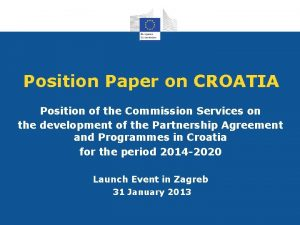 Position Paper on CROATIA Position of the Commission
