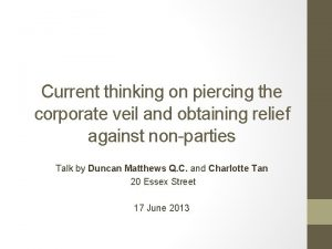 Current thinking on piercing the corporate veil and