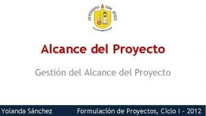 Alcance del Proyecto Gestin del Alcance del Proyecto