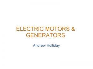 ELECTRIC MOTORS GENERATORS Andrew Holliday Motors and Generators