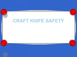 CRAFT KNIFE SAFETY WSR ART DEPT Craft Knife