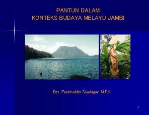 PANTUN DALAM KONTEKS BUDAYA MELAYU JAMBI Drs Fachruddin