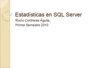 Estadsticas en SQL Server Roco Contreras guila Primer