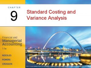 9 Standard Costing and Variance Analysis Standard Costing