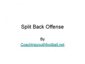 Split Back Offense By Coachingyouthfootball net Split Series