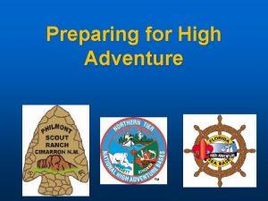 Preparing for High Adventure BSA High Adventure Camps