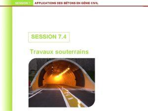 SESSION 7 APPLICATIONS DES BTONS EN GNIE CIVIL