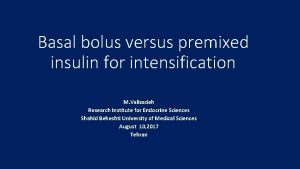 Basal bolus versus premixed insulin for intensification M