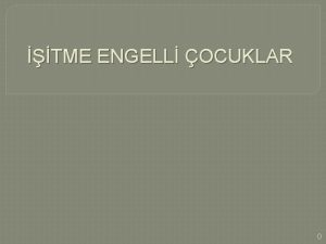 TME ENGELL OCUKLAR 0 itme Engelli ocuklar itme